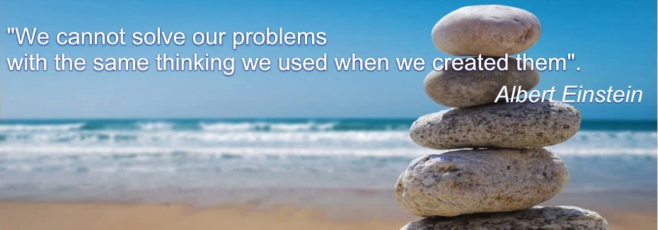 """We cannot solve our problems with the same thinking we used when we created them"". Albert Einstein"